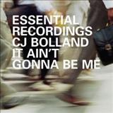 CJ BOlland - It Aint Gonna Be Me