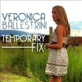 Veronica Ballestrini - Temporary Fix