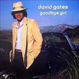 David Gates - Goodbye Girl