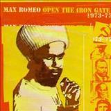 Max Romeo - Open The Iron Gate