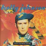 Holly Johnson - Dreams That Money Cant Buy