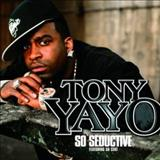 Tony Yayo - So Seductive