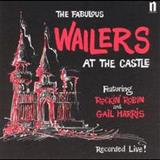 The Wailers - The Fabulous Wailers At The Castle