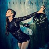 Jessica Sutta - Let It Be Love