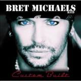 Bret Michaels - Custom Built
