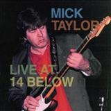 Mick Taylor - Live At 14 Below: Coastin Home