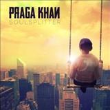 Praga Khan - Soulsplitter