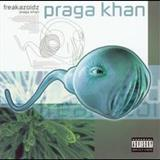 Praga Khan - Freakazoidz