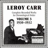 Leroy Carr - Complete Recorded Works, Vol. 3 (1930-1932)
