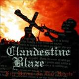 Clandestine Blaze - Fire Burns In Our Hearts