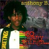 Anthony B - So Many Things
