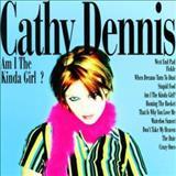 Cathy Dennis - Am i The Kinda Girl?