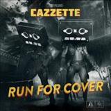 Cazzette - Run For Cover