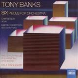 Tony Banks - Six: Pieces For Orchestra