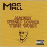 Mac Mall - Mackin Speaks Louder Than Words