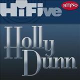 Holly Dunn - Rhino Hi-Five: Holly Dunn