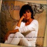 Holly Dunn - Leave One Bridge Standing