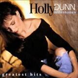 Holly Dunn - Milestones- Greatest Hits