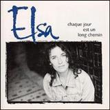 Elsa - Chaque Jour Est Un Long Chimin