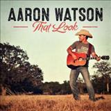 Aaron Watson - That Look