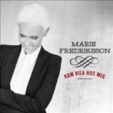 Marie Fredriksson - Kom Vila Hos Mig