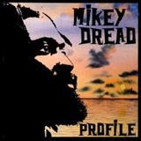 Mikey Dread - Profile
