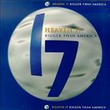 Heaven 17 - Bigger Than America