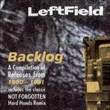 Leftfield - Backlog