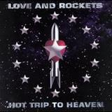 Love and Rockets - Hot Trip To Heaven