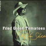 Ricky Van Shelton - Fried Green Tomatoes