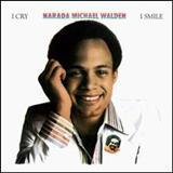 Narada Michael Walden - I Cry, i Smile