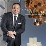 Gilberto Santa Rosa - Necesito Un Bolero