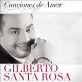 Gilberto Santa Rosa - Canciones De Amor