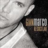 Gian Marco - Resucitar