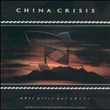 China Crisis - What Price Paradise