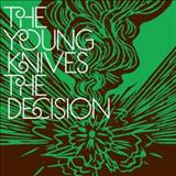 Young Knives - The Decision