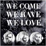 Axwell - We Come, We Rave, We Love
