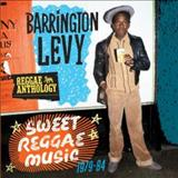 Barrington Levy - Reggae Anthology: Sweet Reggae Music