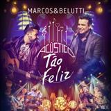 Marcos e Belutti - Tão Feliz - Acústico