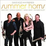 Dave Koz - Dave Koz And Friends: Summer Horns