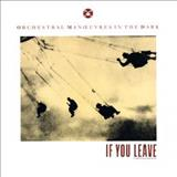 Orchestral Manoeuvres In The Dark - If You Leave (Us 12)