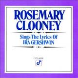 Rosemary Clooney - Rosemary Clooney Sings The Songs Of Ira Gershwin