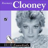 Rosemary Clooney - Ballad Essentials