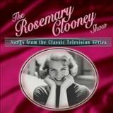 Rosemary Clooney - The Rosemary Clooney Show: Songs From The Classic Tv Series