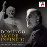 Plácido Domingo - Amore Infinito - Songs Inspired By The Poems Of John Paul Ii - Karol Wojtyla