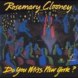 Rosemary Clooney - Do You Miss New York?