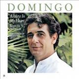 Plácido Domingo - Plácido Domingo: Always In My Heart - Siempre En Mi Corazón