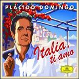 Plácido Domingo - Italia, Ti Amo