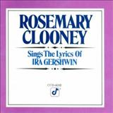 Rosemary Clooney - Sings The Lyrics Of Ira Gershwin