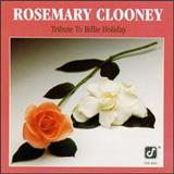 Rosemary Clooney - Tribute To Billie Holidy (Heres To My Lady)